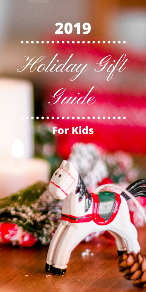2019 Holiday Gift Guide for Kids